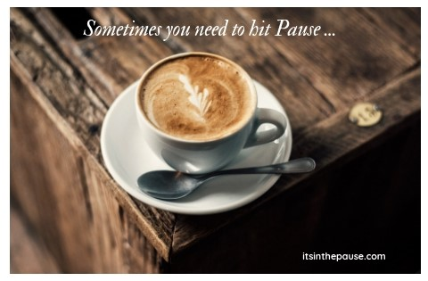 Sometimes You Need to Hit Pause