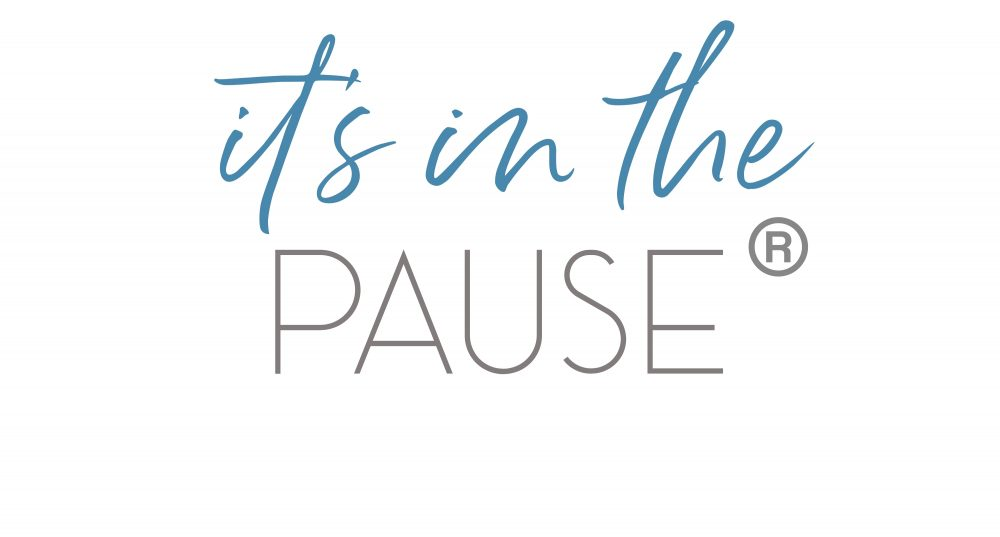 It's in the Pause ®